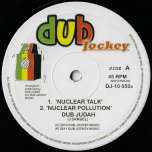 Nuclear Talk / Nuclear Pollution / Dub Solution / Dismantle - Dub Judah