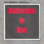 Reflection In Red / Reflection In Dub - Oku Onuora