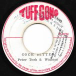 Once Bitten / Ver - Peter Tosh And The Wailers