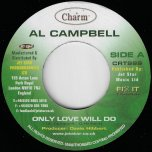 Only Love Will do / Ver  - Al Campbell