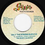 Only The Strong Survive / Ver - The Mighty Diamonds