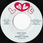 Our Love / Rocking With Neil Love Disco (Ver) - Johnny Lover