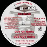 Out Of Rome / Dub OUt Rome / Ibo Warrior / Part II - Rod Taylor / Mixman