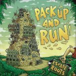 Pack Up And Run - Esape Roots Feat Black Warrior / George Palmer / Tom Spirals / Parly B / Cian Finn / Skari / Tenor Youthman