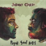 Come Away (Disco Mix) / Fyah Burn (Disco Mix) - Johnny Clarke / Payoh Soul Rebel