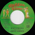 Peace And Love / What Are You Fighting For - Johnny Osbourne / Mikey General