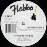 Physical Fitness (Extended) / Yes Yes Yes (Extended) - Barry Brown / Flabba Holt