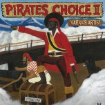 Pirates Choice II  - Various..Various Artists..Al And Freddy..Burning Spear..Freddie McGregor..Owen Gray