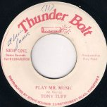 Play Mr Music - Tony Tuff