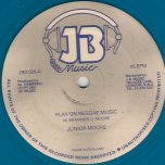 Play On Reggae Music  - Junior Moore