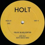 Police In Helicopter / Youth On The Corner - John Holt And The Roots Radics