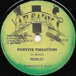 Positve Vibrations / Compelled - Pebbles / Cosmic Idren