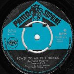 Power To All Our Friends / Wicked And Dreadful (Ver) - Eugene Paul / Ranny Williams All Stars