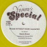 Praise Without Raise (Counterfeit) / Part Two - Dennis Brown / Hugh Brown