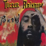 Push Me To War - Tucker Rainbow