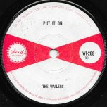 Put It On / Love Won't Be Mine - The Wailers