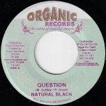 Question / Question Riddim - Natural Black