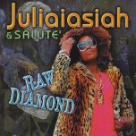 Raw Diamond  - Juliaisaiah And Salute