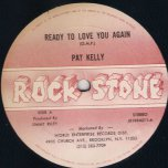 Ready To Love You Again / Put The People First - Pat Kelly / Jimmy Riley