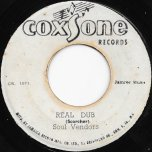 Real Dub / I'll Be Here When He Come - Soul Vendors / The Jiving Juniors