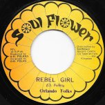 Rebel Girl / Rebel Come To Dub - Orlando Folks / Soul Flower All Stars