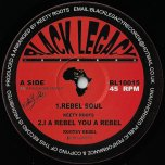 Rebel Soul / I A Rebel You A Rebel / Rebel Horns / Rebel Dub - Keety Roots / Rootsy Rebel / Digi Step