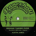 Reggae Taking Over / Dub Taking Over - Austin James / Injektah
