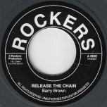 Release The Chain / Chains Dub - Barry Brown / Rockers All Stars