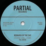 Remains Of The Day / Remains Of The Dub - Ital Horns / Partial Crew