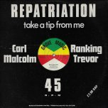Repatriation / Take A Tip From Me - Carl Malcom Feat Ranking Trevor