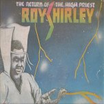 The Return Of The High Priest - Roy Shirley