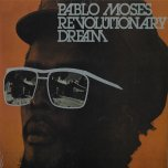 Revolutionary Dream - Pablo Moses