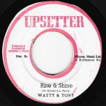 Rise And Shine / Shine A Dub - Watty Burnett And Tony Fearon / The Upsetters