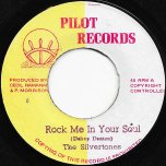 Rock Me In Your Soul / Rocking Ver - The Silvertones / The Pilots