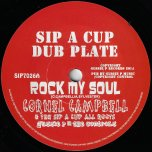 Rock My Soul / Dub My Soul! - Cornel Campbell And The Sip A Cup All Roots / Mafia And Fluxy