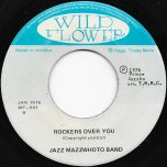 Worried Over You / Rockers Over You - Honey Boy / Jazz Mazzwhoto Band