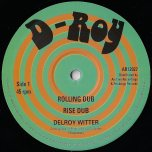 Rolling Dub / Rise Dub / Talk It Out Dub / Augustus Dub - Delroy Witter / Paul And Delroy