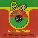 Roots From The Yard - Various..Bim Sherman..Junior Delgado..Mighty Fantels..Freddie Mckay..Earth And Stone
