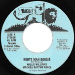 Roots Man Boogie / Roots Man Dub - Willie Williams / Wackies Rhythm Force