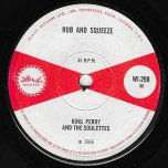 Rub And Squeeze / Here Comes The Minx - King Perry And The Soulettes / The Soul Brothers