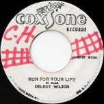 Run For Your Life / Run For You Ver - Delroy Wilson / Sound Dimension