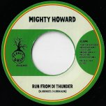 Run From Di Thunder / Never Get Away Dub - Mighty Howard