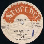 Run Come Come / Roach In The Toilet / Girls Be Careful  - Tony Tuff and Errol Scorcher