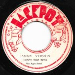 Sammy Ver / Ride On Sammy - Lizzy The Boss / Bobby James and The Agro Band