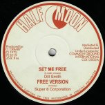 Set Me Free / Free Ver / Freedom Justice And Equality / Freedom Ver - Dill Smith / Stranger Cole / Super 8 Corporation