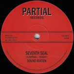 Seventh Seal / Dub Seal Part 1 / Part 2 - Sound Iration