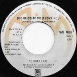 Sho Be Do Be Do (I Love You) / I Love You - Alton Ellis
