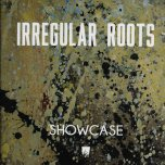 Showcase - Irregular Roots