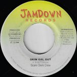 Skin Gal Out / Explicit Ver - Scare Dem Crew