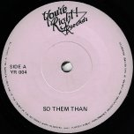 So Them Than / Ver Kill 4 Sound Bwoy - Bimbo aka Garnet Silk